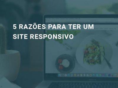 5 Razões para ter um site responsivo