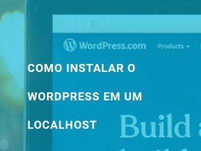 Como Instalar o WordPress em um Localhost